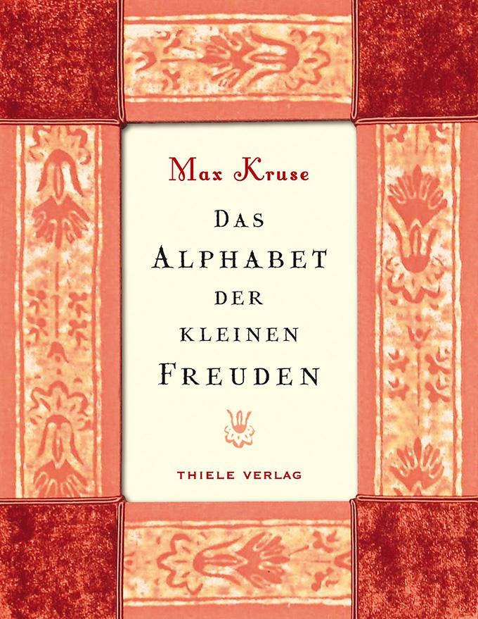 Max Kruse, das Alphabet der kleinen Freuden