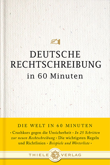 Deutsche Rechtschreibung in 60 Minuten