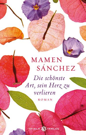 Mamen Sánchez • Die schönste Art, sein Herz zu verlieren