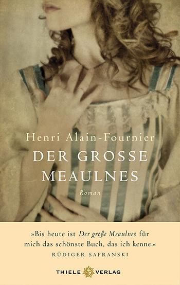 Henri Alain-Fournier • Der große Meaulnes