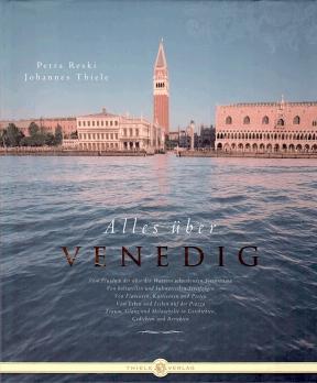 Petra Reski und Johannes Thiele • Alles über Venedig
