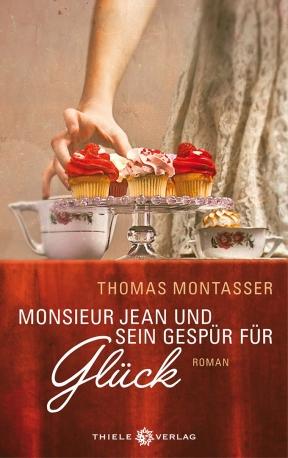 Thomas Montasser • Monsieur Jean und sein Gespür für Glück