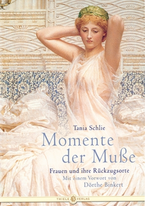 Tania Schlie • Momente der Muße