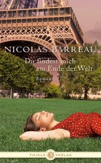 Nicolas Barreau • Du findest mich am Ende der Welt