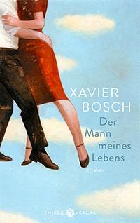 Xavier Bosch, Der Mann meines Lebens