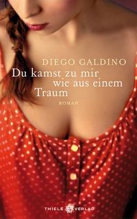Diego Galdino • Du kamst zu mir wie aus einem Traum
