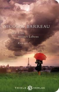Nicolas Barreau • Die Frau meines Lebens