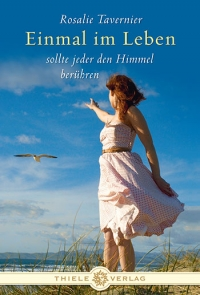 Rosalie Tavernier • Einmal im Leben sollte jeder den Himmel berühren